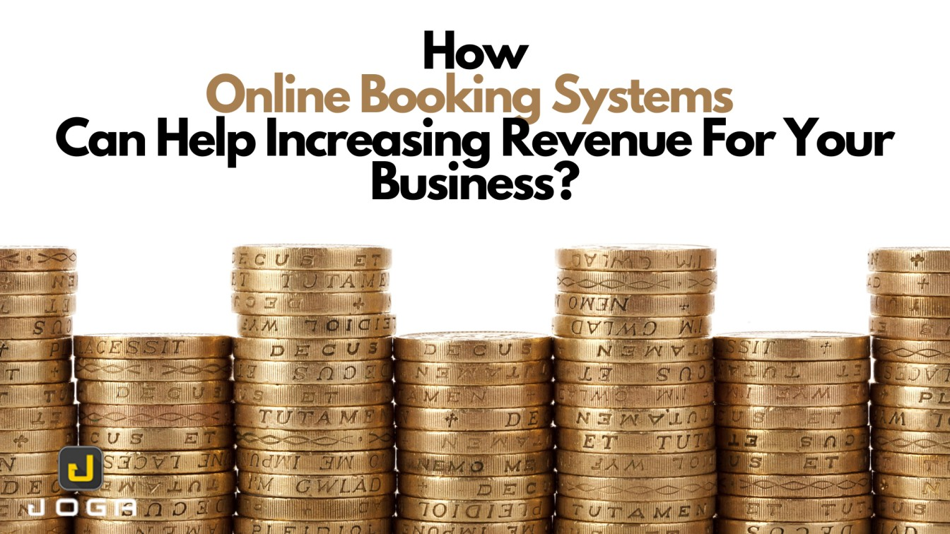 How Online Booking Systems Can Help Increasing Revenue For Your Business?